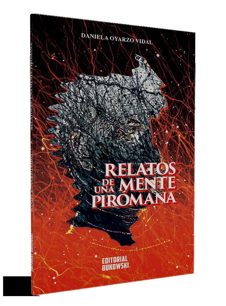 Relatos-de-una-mente-piromana-Daniela-Oyarzo-Vidal